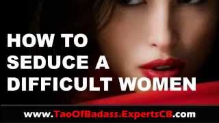 How to Seduce Difficult Women - [Impress A Beautiful Girl]