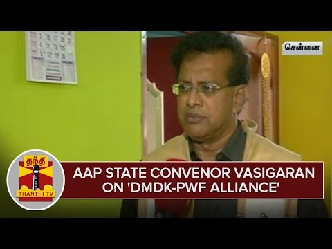 Aam-Admi-Party-State-Convenor-S-A-N-Vasigaran-on-DMDK-PWF-Alliance--Thanthi-TV