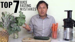 Dont Make These 7 Mistakes When Juice Fasting To Cleanse & Detox