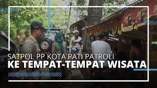 VIDEO TRAVEL | Satpol PP Kota Pati Melakukan Patroli ke Ruang Publik, yang Masih Dikunjungi Orang