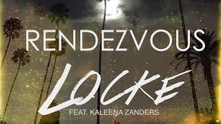 Locke - Rendezvous (feat. Kaleena Zanders)
