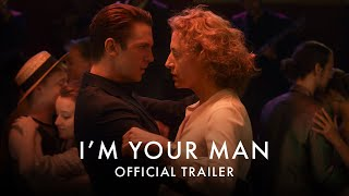 I'M YOUR MAN | Official UK Trailer [HD] - In Cinemas 13 August