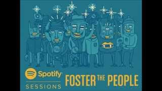 [AUDIO] Foster The People - A Beginner's Guide to Destroying the Moon (Spotify Sessions)