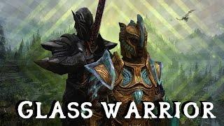 Skyrim Builds - The Glass Warrior