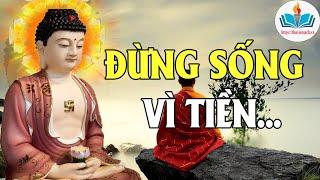 Lời Phật Dạy Ở Đời Đừng Sống Quá Lụy vì Tiền