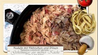 Nudel - Hähnchen - Pilz - Pfanne * tjestenina s piletinom i gljivama