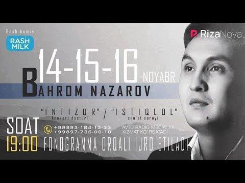 Bahrom Nazarov - Intizor nomli konsert dasturi 2017