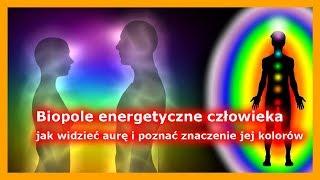 Biopole energetyczne człowieka – jak widzieć aurę i poznać znaczenie jej kolorów