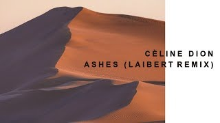 Céline Dion   Ashes (Laibert Remix)