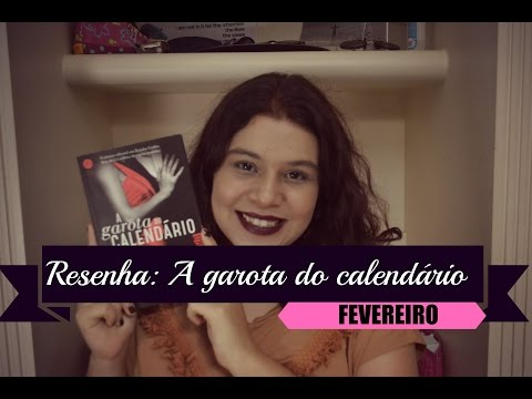 Resenha: A garota do calendário (FEVEREIRO)