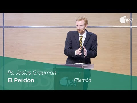 El perdón   Filemón   Ps. Josías Grauman