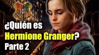 ¿Quién Es Hermione Granger? Parte 2
