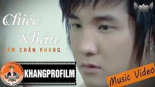 [ MV ] CHIẾC NHẪN | LÂM CHẤN KHANG