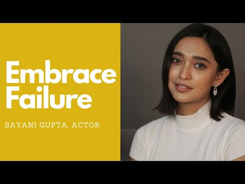 Embrace Failure | Sayani Gupta | Failing It Up
