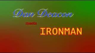 Dan Deacon - Lots - Meets Ironman - Iron Deacon