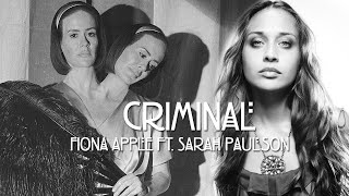 Criminal - Fiona Apple Ft. Sarah Paulson