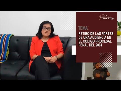 RETIRO DE LAS PARTES DE UNA AUDIENCIA EN EL CÓDIGO PROCESAL PENAL DEL 2004 -Luces Cámara Derecho 170