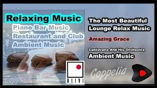 PIANO BAR RELAXING MUSIC LONGFORM 1H40   AMBIENT LOUNGE MUSIC   COPPELIA OLIVI