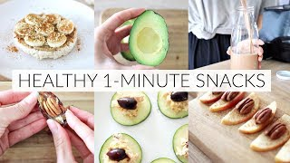HEALTHY 1-MINUTE SNACK IDEAS | Quick, Easy Snacks