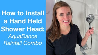 How to Install a Hand Held Shower Head | AquaDance Rainfall Combo