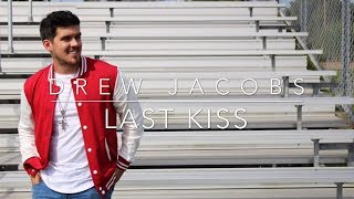 Drew Jacobs Last Kiss