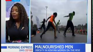 Morning Express:Why obesity in Kenyan women is on the rise
