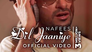 DIL JAANIYE - Nafees Singer | Official Music Video | BIG HIT