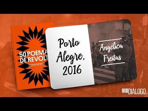 Porto Alegre, 2016 - Angélica Freitas | 50 Poemas de Revolta