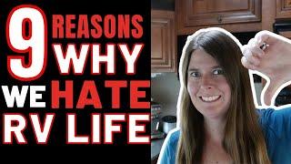 9 REASONS WE DON'T LIKE RV LIFE - FULL TIME RVING