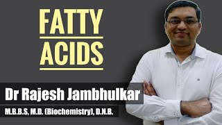 Fatty acids (Essential fatty acids)- Definition, classification, functions and deficiency