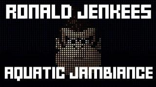 Ronald Jenkees - Aquatic Jambiance