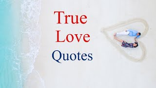 True Love Quotes And Sayings | Deep & Real Emotions