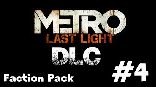 Metro: Last Light | DLC | Kšatrija | --- MÁME VŠETKO #4