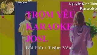 Trộm Yêu   [ KARAOKE ] MV Official Beat   JOSL
