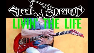 STEEL DRAGON - Livin' The Life - Guitar Cover