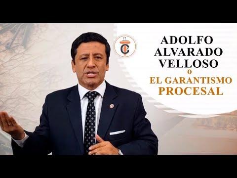 ADOLFO ALVARADO VELLOSO O EL GARANTISMO PROCESAL- Tribuna Constitucional 138 - Guido Aguila Grados