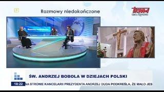 Rozmowy niedokończone: Św. Andrzej Bobola w dziejach Polski