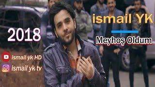 Ismail YK   Meyhos Oldum   2018   HD