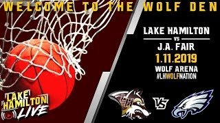 Lake Hamilton Wolves Varsity Basketball Vs. J.A. Fair War Eagles | January 11, 2019