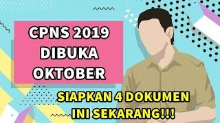 CPNS 2019 DIBUKA OKTOBER! SIAPKAN 4 DOKUMEN INI SEKARANG!