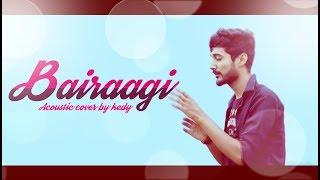 Bairaagi Acoustic Cover | Bareilly Ki Barfi | Arijit Singh | Unplugged cover by kedy