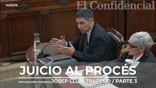 [JUICIO PROCÉS] PARTE TERCERA De La Declaración Completa De Josep Lluís Trapero