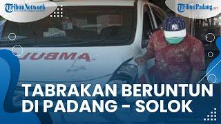 4 Mobil dan 1 Ambulans Terlibat Tabrakan beruntun di Jalan Padang-Solok