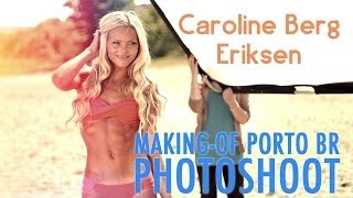 "Making-Of Porto Br with Caroline Berg Eriksen ""Fotballfrue"""
