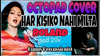 Har Kisiko Nahi Milta • Octopad Cover • Roland Spd 20x by Bunny Percussionist