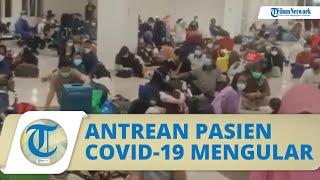 Viral Antrean Pasien Covid-19 di RS Wisma Atlet Kemayoran, Banyak Pasien Lesehan di Lantai