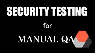 SECURITY TESTING FOR MANUAL QA | Software Testing Conference