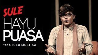 Download lagu Sule Feat Iceu Mustika Hayu Puasa Mp3