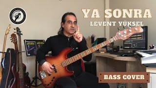 Ya Sonra | Levent Yüksel (Bas Gitar Cover)