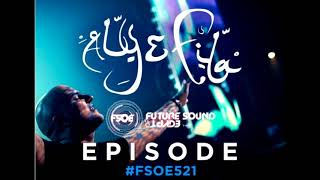 Aly & Fila - Future Sound Of Egypt FSOE 521 second hour